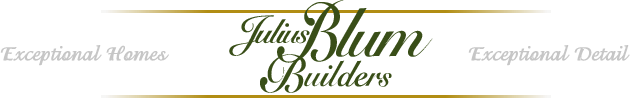 Julius Blum Builders: Exceptional Homes, Exceptional Detail
